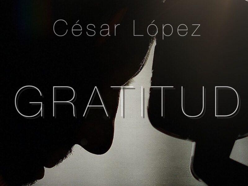 cesar lopez presenta gratitud su nuevo sencillo unnamed 60 scaled 1