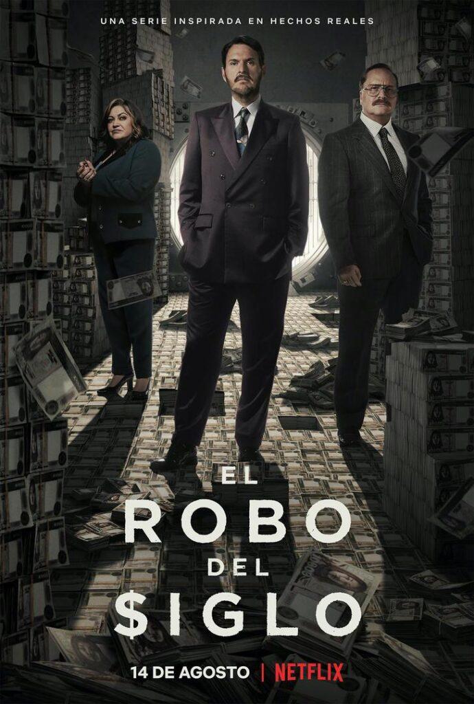 El Robo del Siglo, está entre las más vistas de Netflix