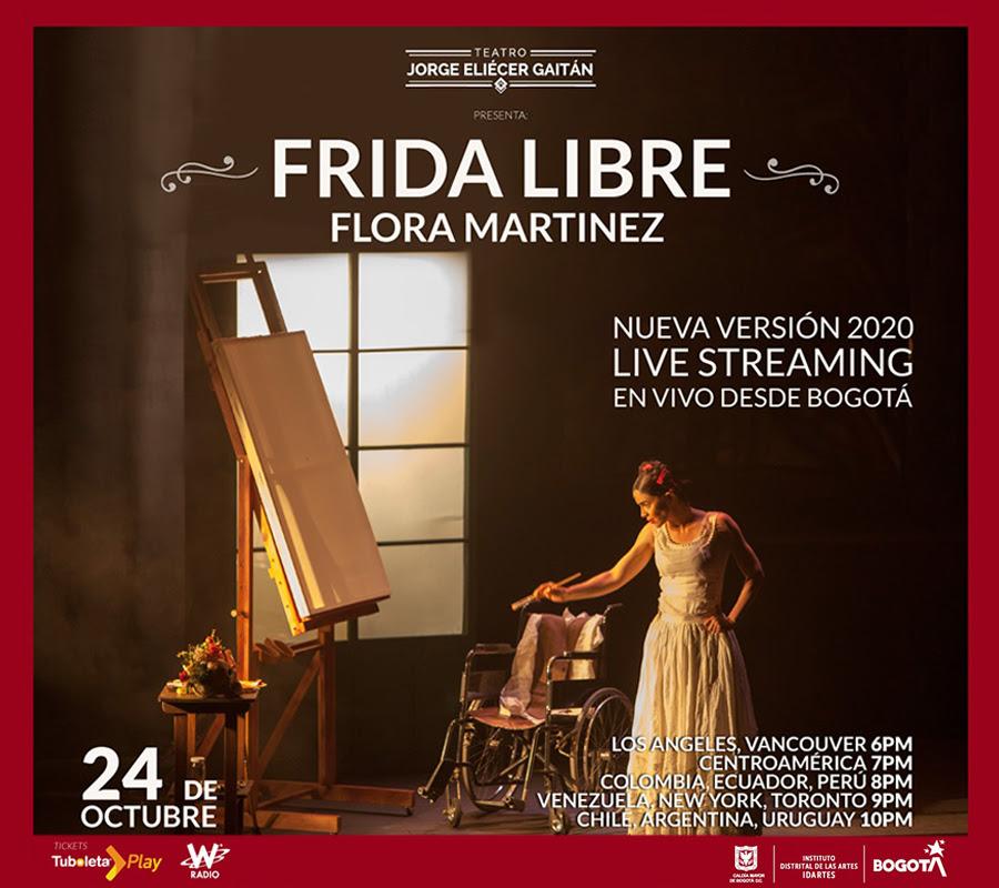 Flora Martínez en Frida Libre desde el Teatro Jorge Eliecer Gaitan. 2020.