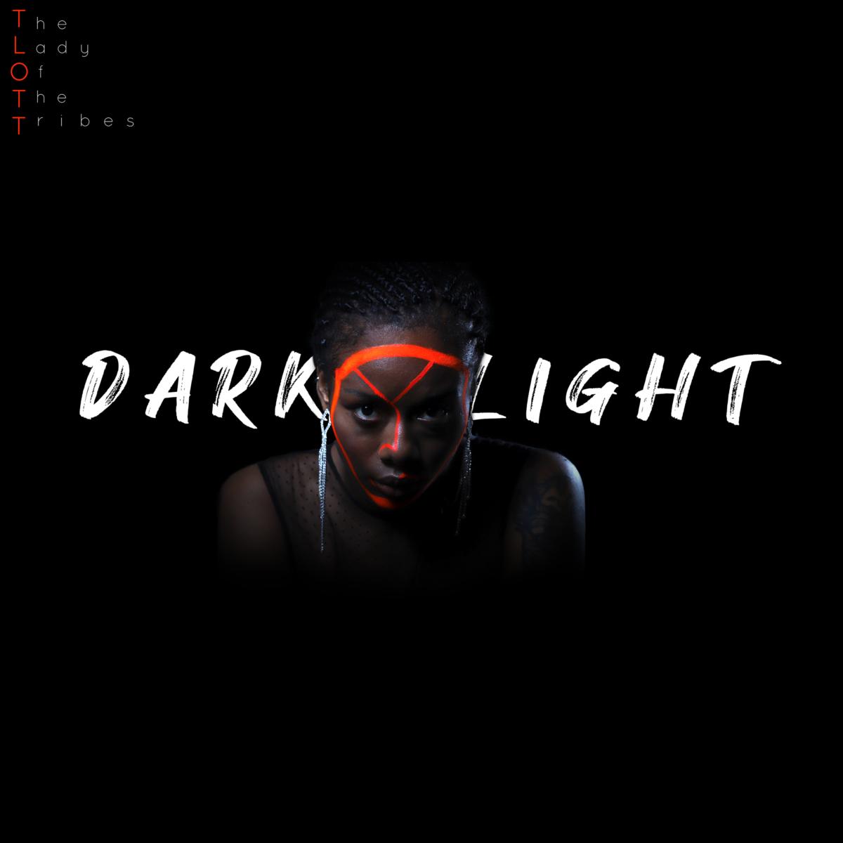 dark lightel nuevo sencillo de the lady of the tribes albumcoverdlresized