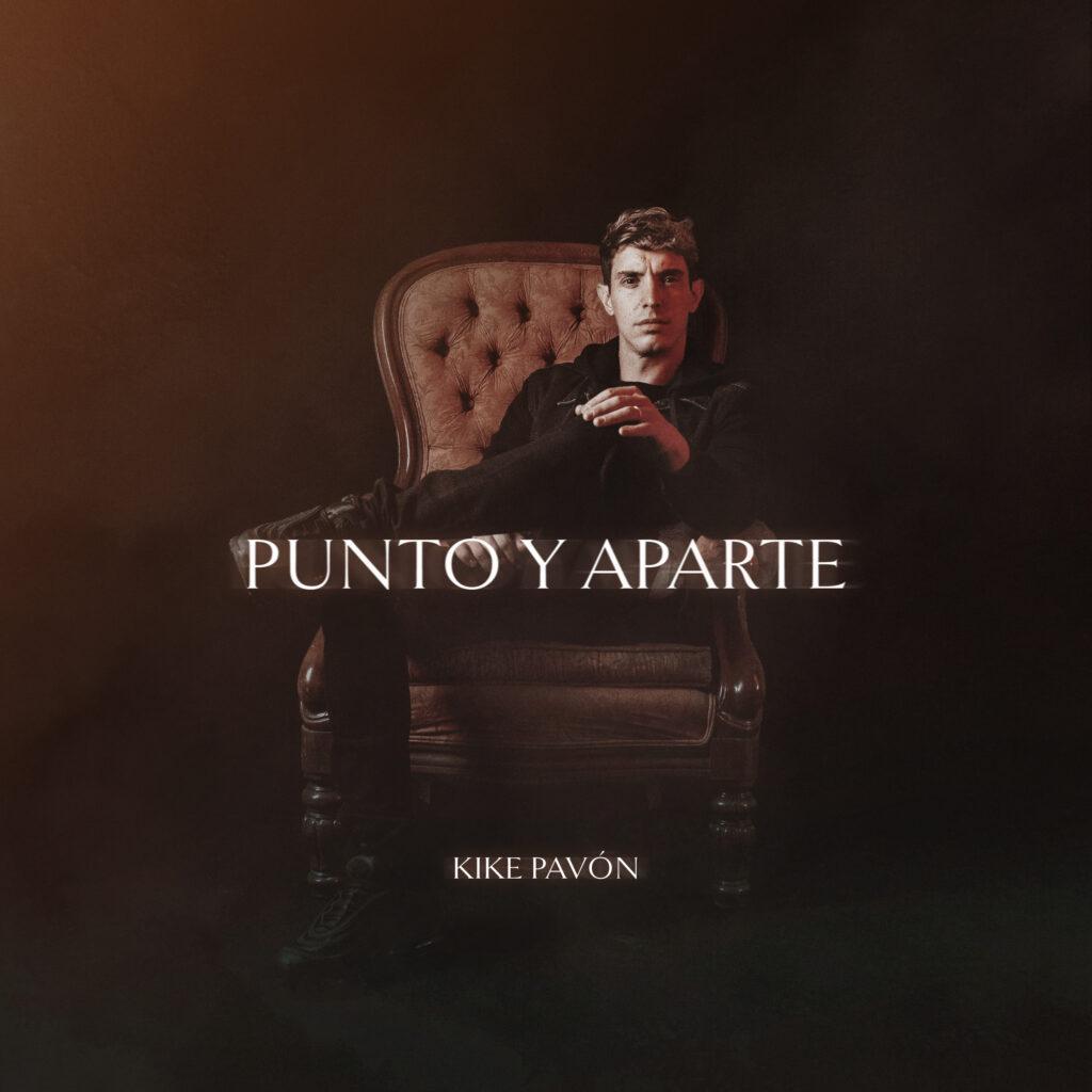 kike pavon presenta su ep punto y aparte unnamed 4
