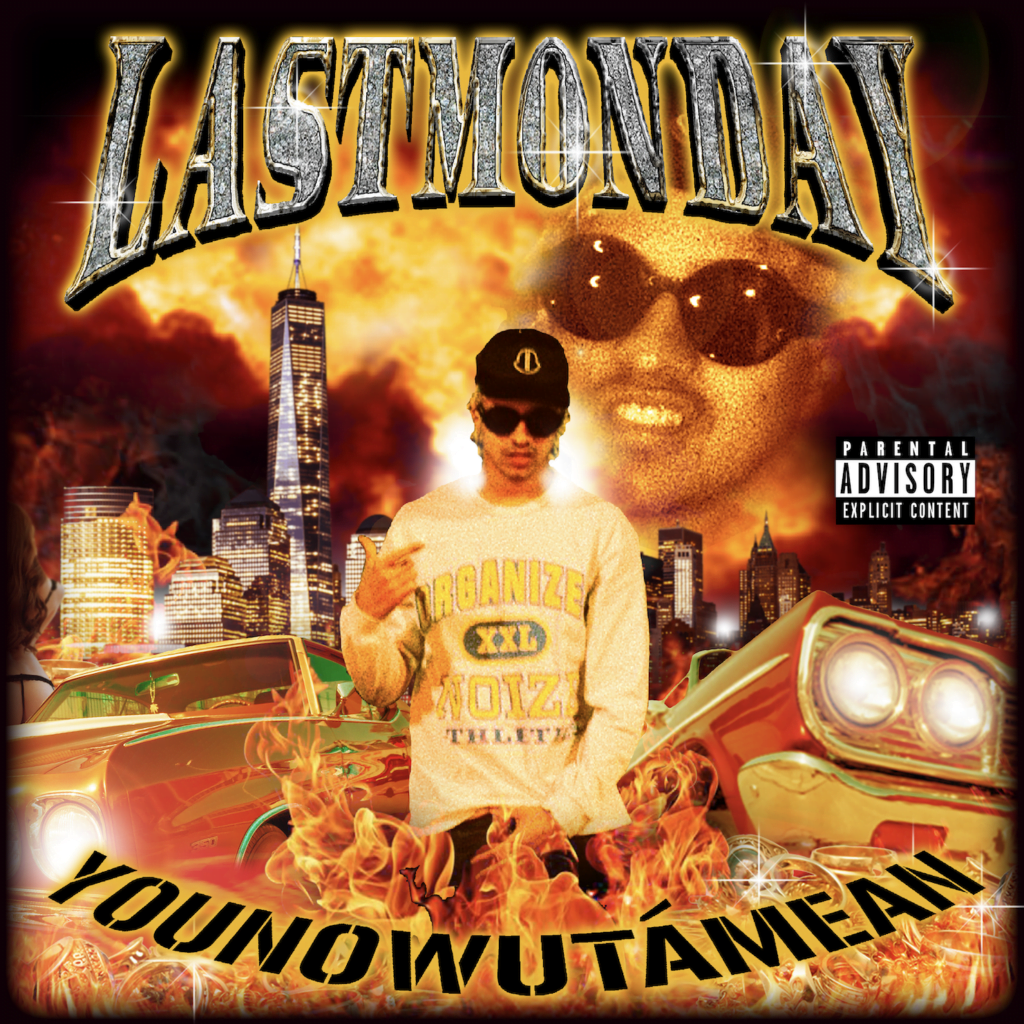 lastmonday estrena younowutamean un homenaje a la escena del trap latino unnamed