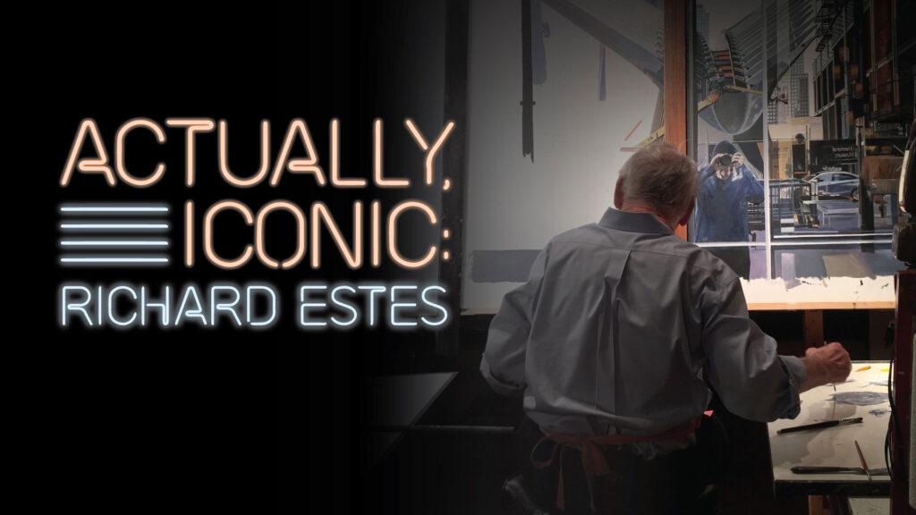 Richard Estes, Actually Iconic documental