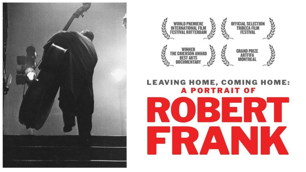 Robert Frank, leaving home, coming home documental
