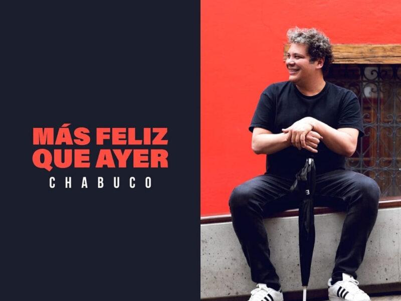 mas feliz que ayer chabuco presenta su nuevo sencillo chabuco 2021 03 07t105409.582
