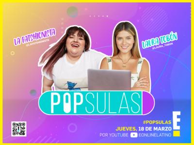 popsulas un nuevo formato de show 100 digital con laura tobon y la influencer mexicama la fashionista imagenpegada 11