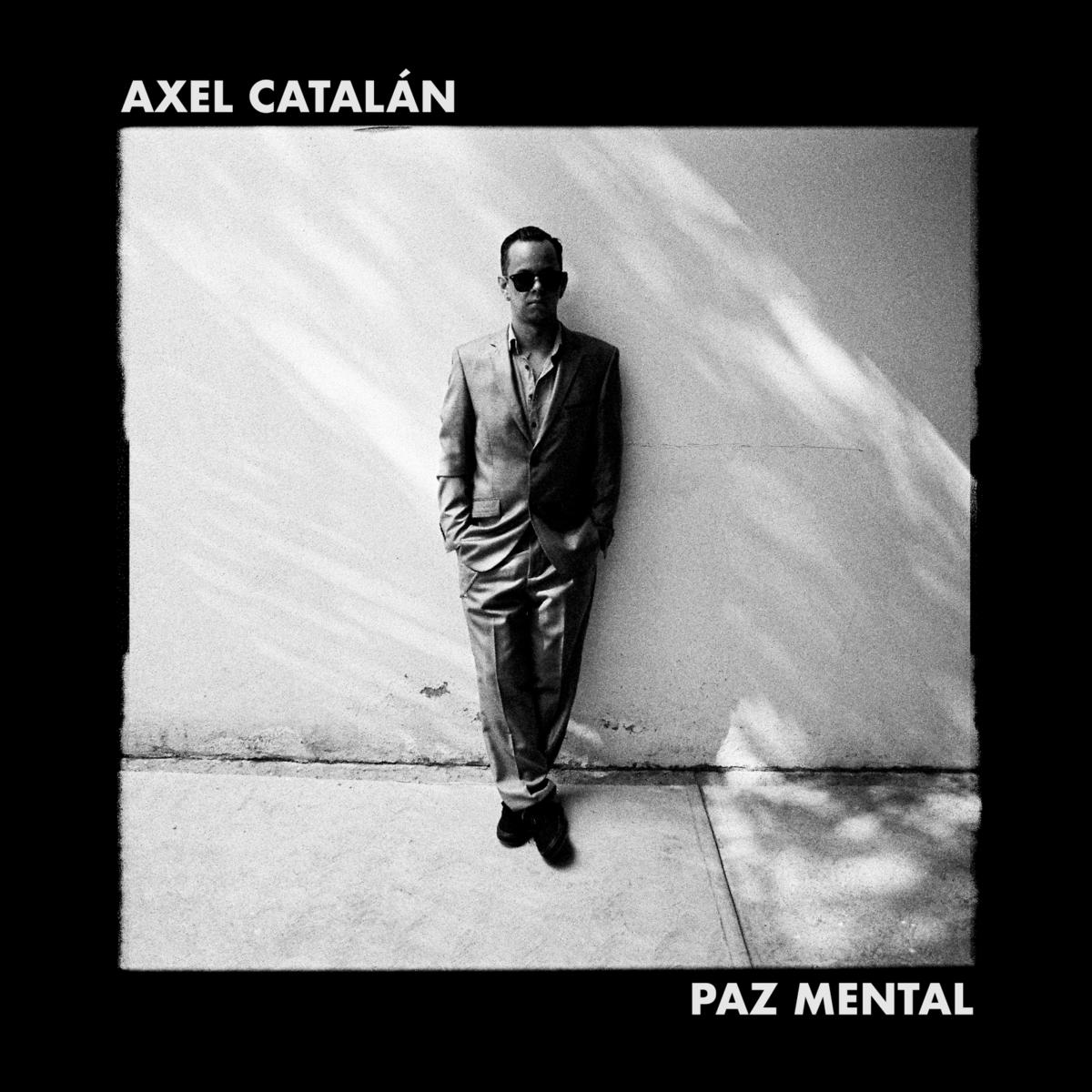 axel catalan presenta su nuevo sencillo paz mental unnamed 1