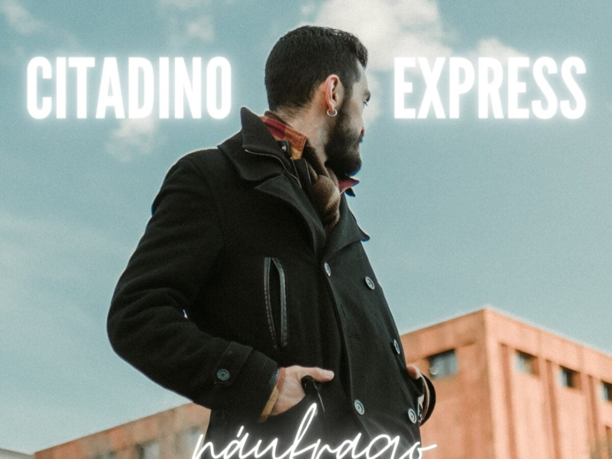 citadino express debuta con naufrago una cancion de resiliencia y resistencia citadino express 1