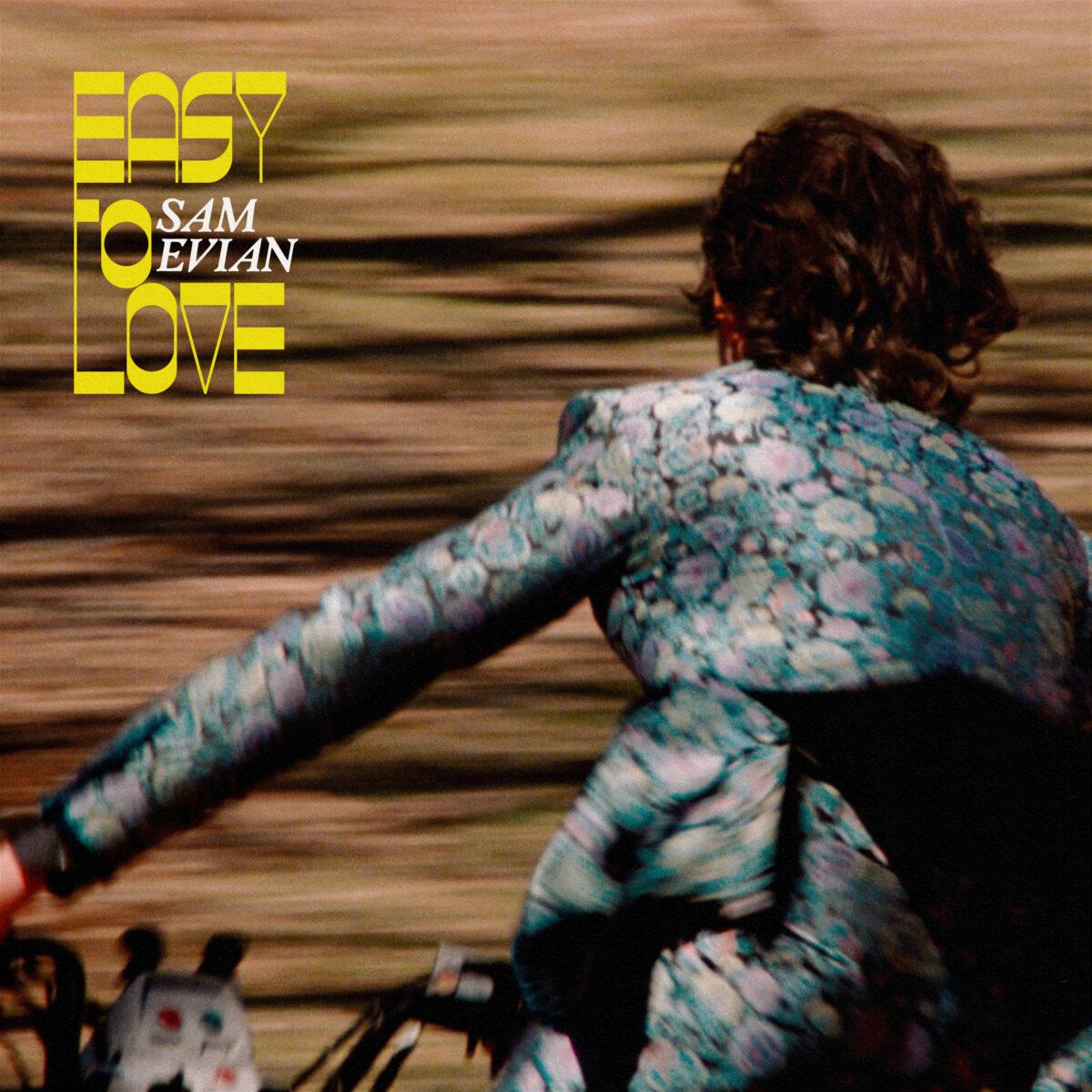 sam evian regresa con un nuevo sencillo easy to love unnamed